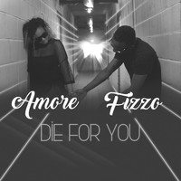 Fizzo - Die for You (feat. Fizzo)