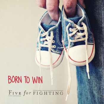 Five for Fighting - Born to Win