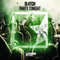 Sl4tch - Party Tonight