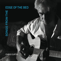 Chris Curtis - Songs from the Edge of the Bed