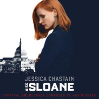 Max Richter - Miss Sloane (Original Motion Picture Soundtrack)