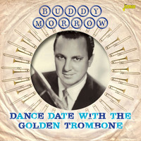 Buddy Morrow - Dance Date with the Golden Trombone