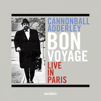 Cannonball Adderley - Bon Voyage (Live in Paris)