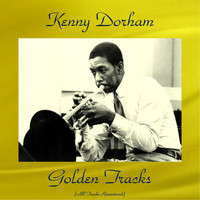 Kenny Dorham - Kenny Dorham Golden Tracks (All Tracks Remastered)