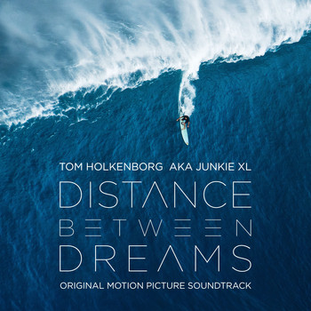 Junkie XL - Distance Between Dreams (Original Motion Picture Soundtrack)