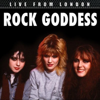 Rock Goddess - Live From London