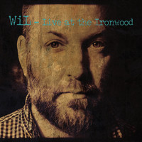 wil - Live at the Ironwood