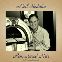 Neil Sedaka - Remastered Hits (All Tracks Remastered)