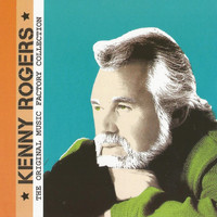 Kenny Rogers - The Original Music Factory Collection: Kenny Rogers