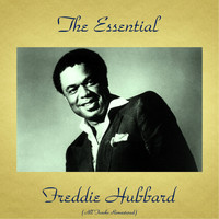 Freddie Hubbard - The Essential Freddie Hubbard (All Tracks Remastered)