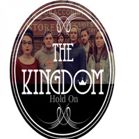 The Kingdom - Hold On