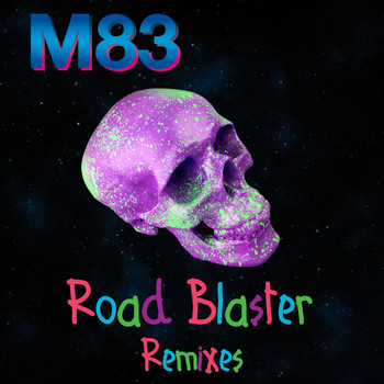 M83 - Road Blaster (Remixes)