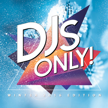 Various Artists - DJs Only! (Winter 2016 Edition)