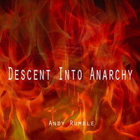Andy Rumble - Descent into Anarchy
