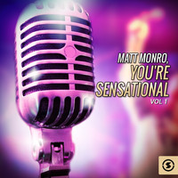 Matt Monro - You're Sensational, Vol. 1