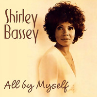 Shirley Bassey - All By Myself
