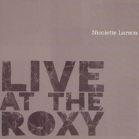 Nicolette Larson - Live At The Roxy