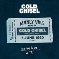 Cold Chisel - The Live Tapes Vol. 3: Live At The Manly Vale Hotel, June 7, 1980