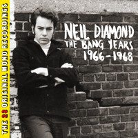 Neil Diamond - The Bang Years 1966-1968 (23 Original Mono Recordings)