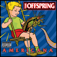 The Offspring - Americana (Explicit)