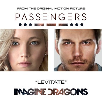 "Imagine Dragons - Levitate (From The Original Motion Picture ""Passengers"")"
