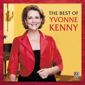 Yvonne Kenny - The Best Of Yvonne Kenny