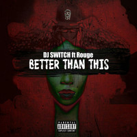 DJ Switch - Better Than This