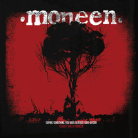 Moneen - Saying Something You Have Already Said