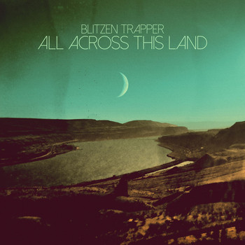 Blitzen Trapper - All Across This Land