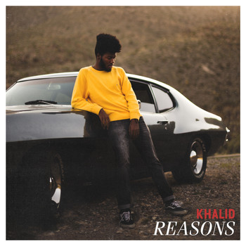 Khalid - Reasons