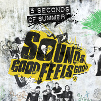 5 Seconds Of Summer - Sounds Good Feels Good (B-Sides And Rarities)