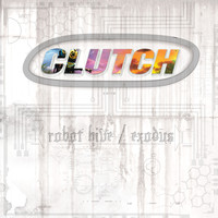 Clutch - Robot Hive / Exodus (Deluxe Edition)