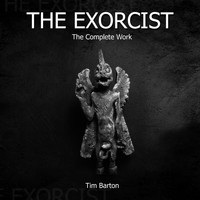 Tim Barton - The Exorcist - The Complete Works