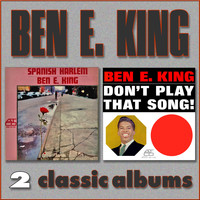 Ben E. King - Spanish Harlem / Don't Play That Song