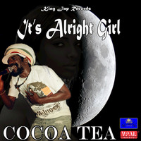 Cocoa Tea - It's Alright Girl