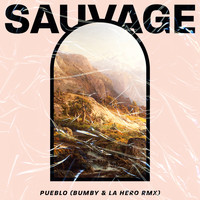 Sauvage - Pueblo (Bumby & La Hero Remix) - Single