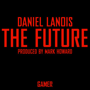 Daniel Lanois - The Future