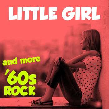 Various Artists - Little Girl and More '60s Rock