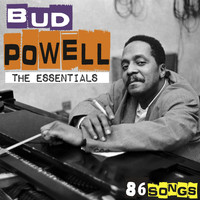 Bud Powell - The essentials - 86 songs [Remastered]