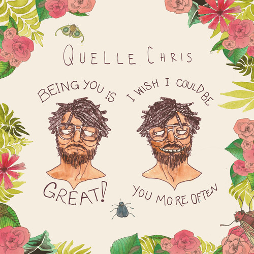 Quelle Chris MP3 Album Being You Is Great, I Should Be You More Often (Explicit)