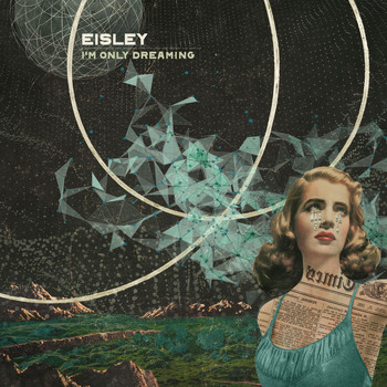 Eisley - I'm Only Dreaming
