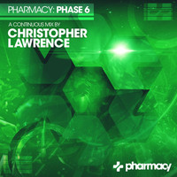 Christopher Lawrence - Pharmacy: Phase 6 mixed by Christopher Lawrence