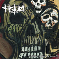Fistula - The Shape of Doom to Cumm) ) ) (Explicit)