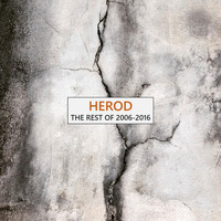 Herod - The Rest of 2006-2016