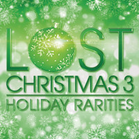 Various Artists - Lost Christmas 3 - Holiday Rarities