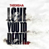 The-Dream - Love You To Death