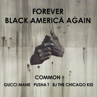 Common - Forever Black America Again (Explicit)