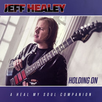 Jeff Healey - Holding On