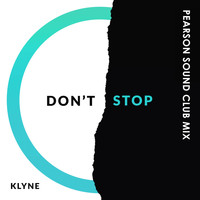 Klyne / - Don't Stop (Pearson Sound Club Mix)
