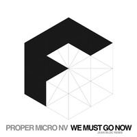 Proper Micro NV - We Must Go Now (Jean Bloc Remix)